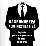 """Scurt rezumat la cartea """"Raspunderea administrativa: Aspecte practico-stiintifice in plan comparat"""""""