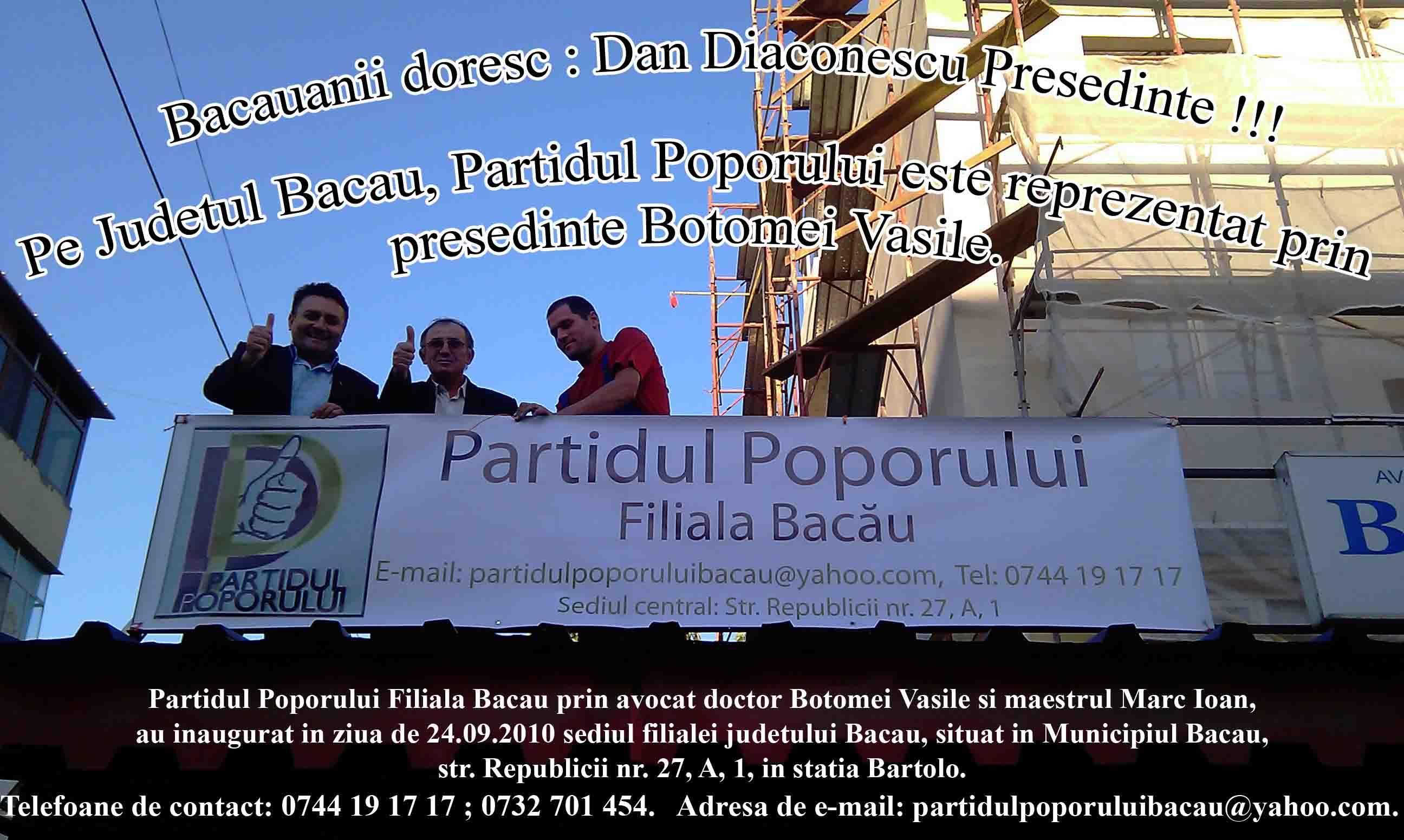Inaugurare Partidul Poporului Filiala Bacau, presedinte Botomei Vasile